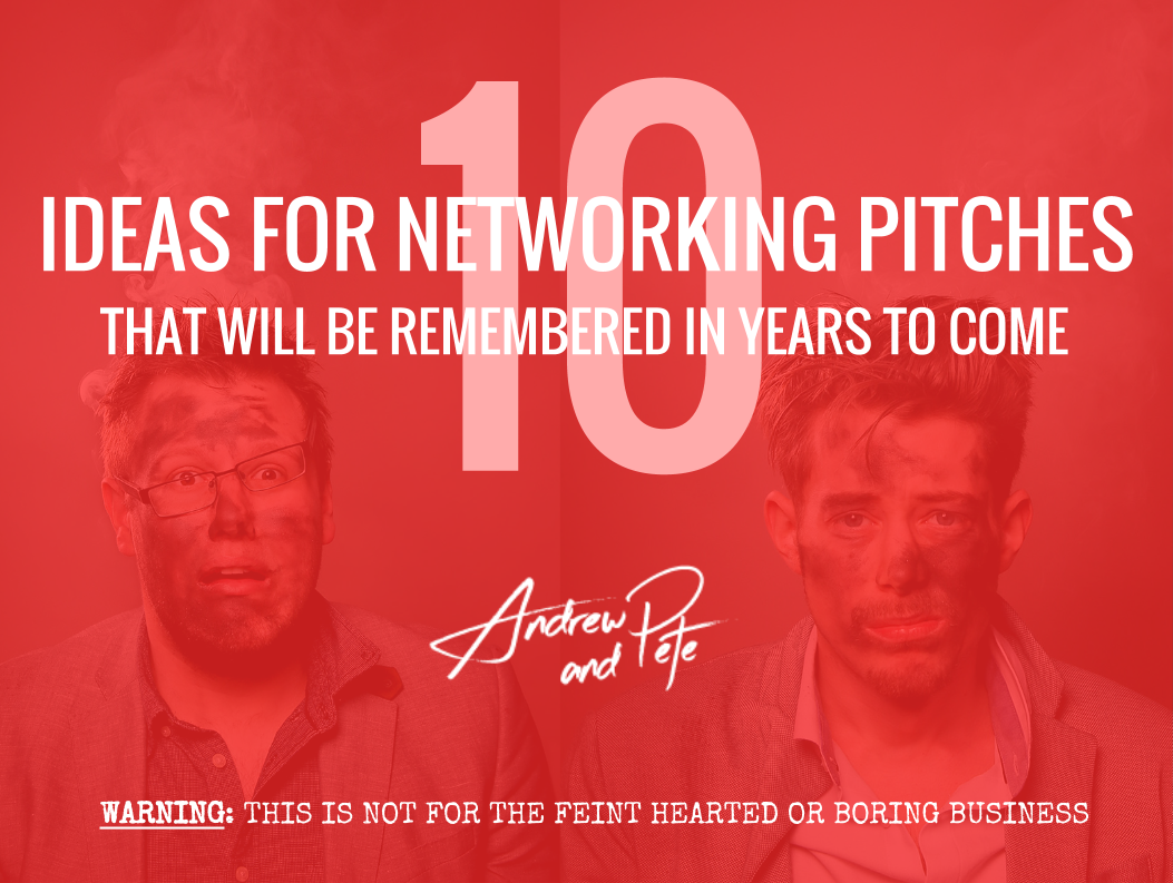 10 Ideas for Networking Pitchs by Andrew and Pete