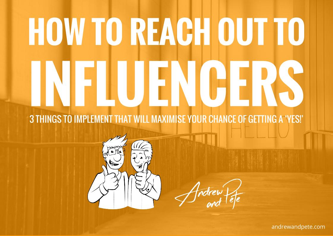 how-to-reach-out-to-influencers-by-andrew-and-pete
