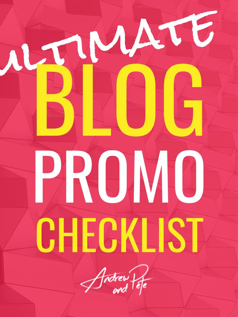 Ultimate Blog Promo Checklist by Andrew and Pete