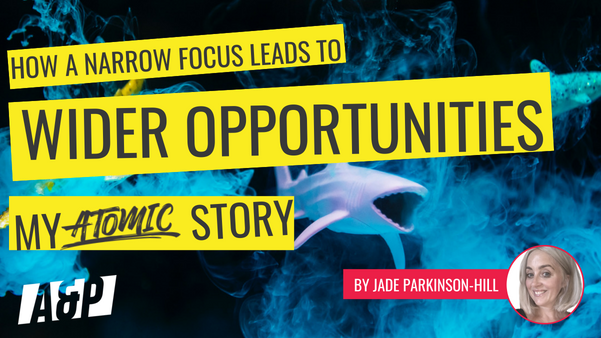 How a Narrow Focus Leads to Wider Opportunities