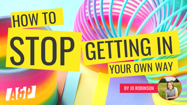 How to stop getting in your own way by Jo Robinson